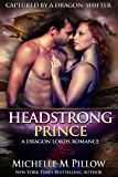 Headstrong Prince (Captured by a Dragon-Shifter Book 6)