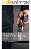 Marked. Part I: The missing Link (English Edition)