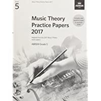 Music Theory Practice Papers 2017, ABRSM Grade 5 (Theory of Music Exam papers (ABRSM))