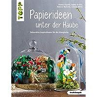 Papierideen unter der Haube (kreativ.kompakt): Dekorative Inspirationen für die Glaskuppel