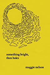 Something Bright, Then Holes: Poems Kindle Edition
