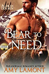 Bear to Need: Paranormal Shifter Romance (Kodiak Den Shifters Book 2) Kindle Edition
