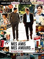 My Friends, My Loves (Mes Amis, Mes Amours) (English Subtitled)