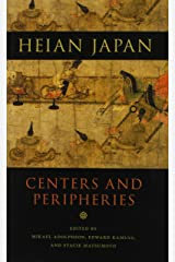 Heian Japan, Centers and Peripheries Hardcover