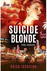 Suicide Blonde: Three Novellas Kindle Edition