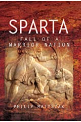 Sparta: Fall of a Warrior Nation Kindle Edition