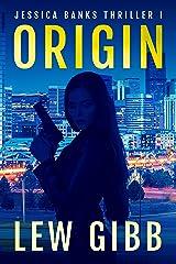 Origin: Jessica Banks Thriller #1 (Jessica Banks Thrillers) Kindle Edition