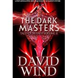 The Dark Masters: A Post-Apocalyptic Epic sci-fi Fantasy of Earth's Future (Tales Of Nevaeh Book 2)