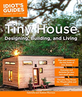 Designing a tiny house Helgerson Interior Tiny House Designing Building Living idiots Tiny House Of The Year 2018 Tiny House Design Construction Guide Dan Louche 9780997288704