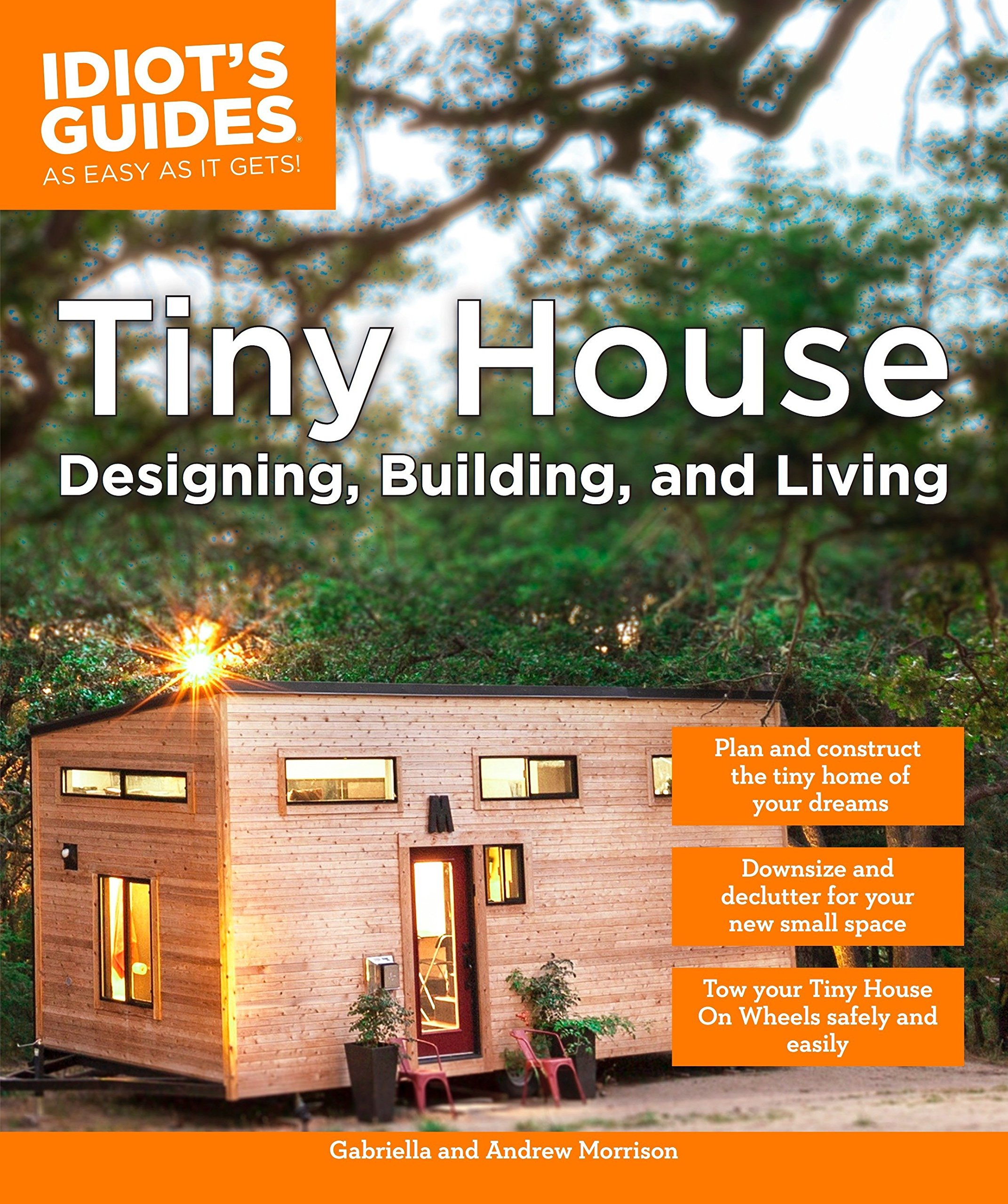 Tiny House Designing Building Living Idiots Guides Amazonde