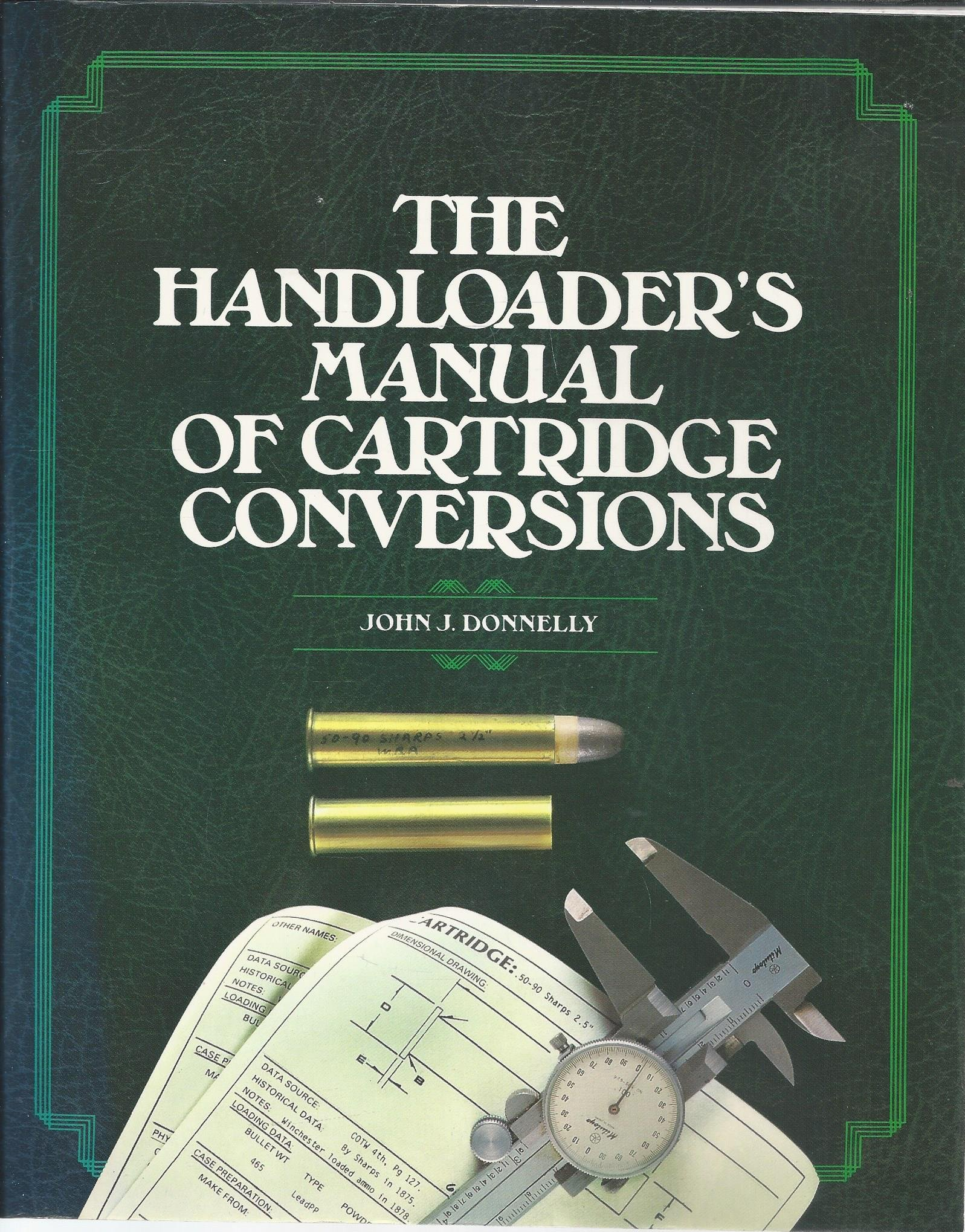 The Handloader's Manual of Cartridge Conversions: Amazon.co.uk: John J.  Donnelly: 9780883171363: Books