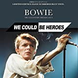 We Could Be Heroes : The Legendary Broadcasts - Limited Edition 1000 Hand Numbered Blue Vinyl [VINYL]