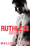 Ruthless (Fractured Farrells: A Damaged Billionaire Series Book 1) (English Edition)