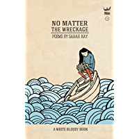 No Matter the Wreckage (English Edition)
