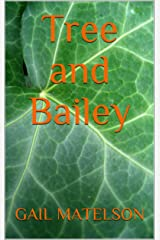 Tree and Bailey: A unique story of friendship Kindle Edition