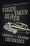 Foggy, Foggy Death (The Captain Heimrich Mysteries)