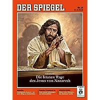 DER SPIEGEL 14/2018: Die letzten Tage des Jesus von Nazareth