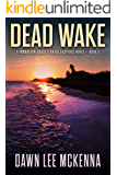 Dead Wake (The Forgotten Coast Florida Suspense Series Book 5)