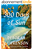 300 Days of Sun: The Suspense Read of the Summer (English Edition)