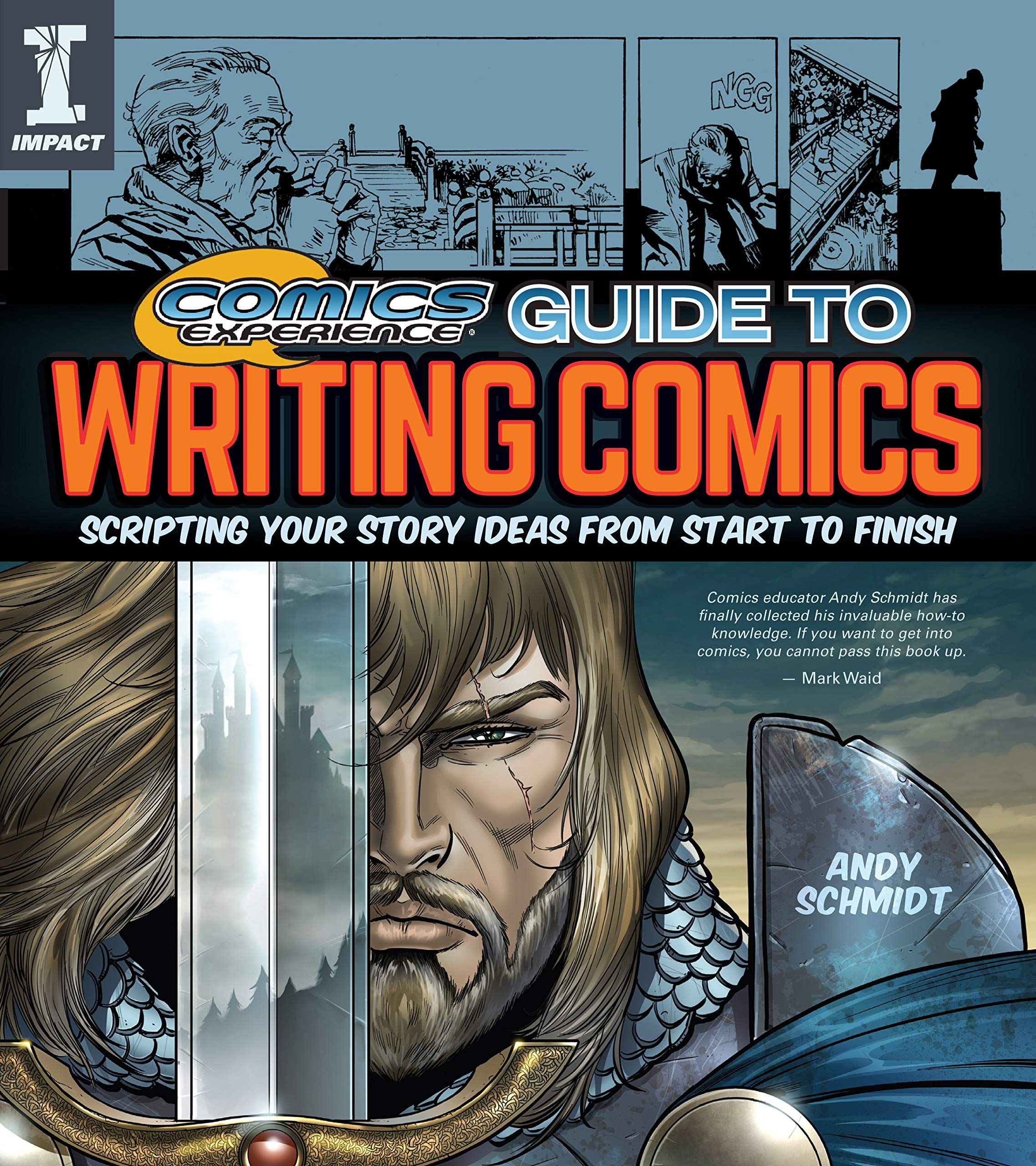 Comics Experience Guide To Writing Comics  Scripting Your Story Ideas From Start To Finish