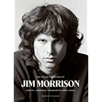 The Collected Works of Jim Morrison: Poetry, Journals, Transcripts, and Lyrics
