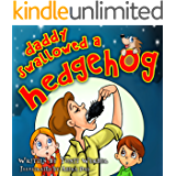 Children's Book: Daddy swallowed a Hedgehog (funny bedtime story collection)