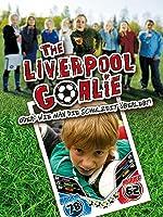 The Liverpool Goalie - Oder: Wie man die Schulzeit überlebt! [dt./OV]