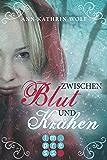 Zwischen Blut und Krähen (Die Märchenherz-Reihe 2)