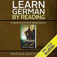 Learn German by Reading an Urban Fantasy Novel Edition: Volume 2 [German Edition]