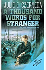 A Thousand Words For Stranger (10th Anniversary Edition) (Trade Pact Universe Book 1) Kindle Edition