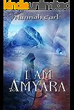 I Am Amyara (Amyara, Daughter of Eros Book 1)