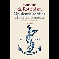 Opulentia sordida e altri scritti attorno ad Aldo Manuzio (Letteratura universale. Albrizziana)