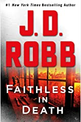 Faithless in Death: An Eve Dallas Novel Kindle Edition