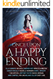Once Upon a Happy Ending: An Anthology of Reimagined Fairy Tales