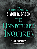 The Unnatural Inquirer: Nightside Book 8 (English Edition)