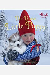 Brave Little Puppy (A Wish Book) Kindle Edition