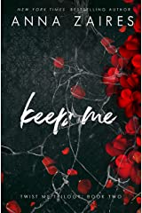 Keep Me (Twist Me Book 2) Kindle Edition