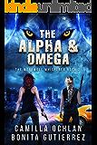 The Alpha & Omega (The Werewolf Whisperer Series Book 2)