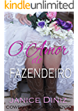 O Amor do Fazendeiro (Coleção Cowboys de Sacramento) (Portuguese Edition)