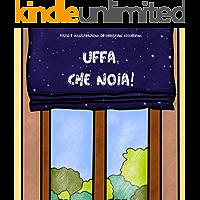 Uffa, che noia! (Italian Edition)