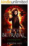Witch's Betrayal: A Reverse Harem Urban Fantasy (Unholy Trinity Book 3)