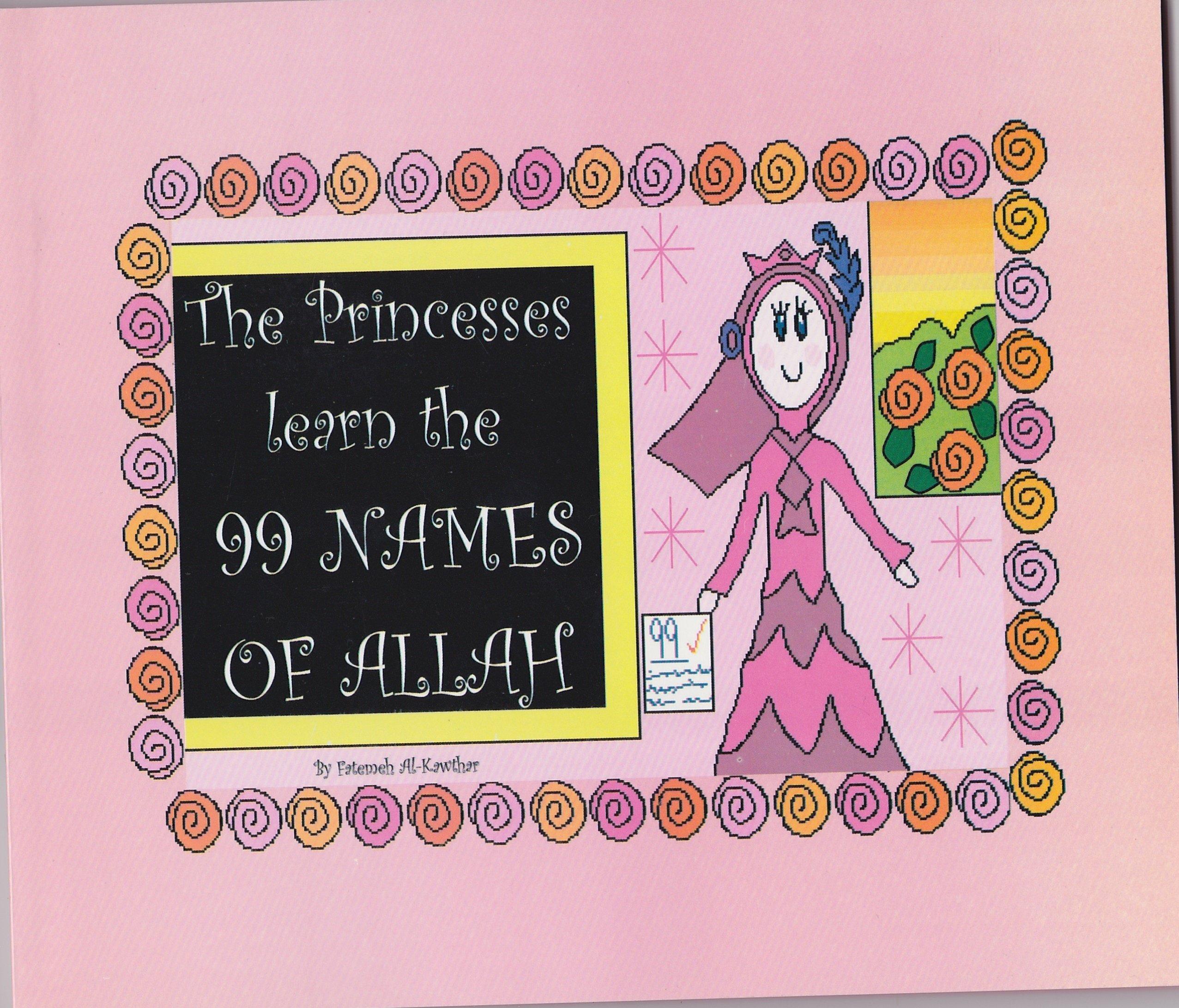 The Princesses Learn The 9 Names Of Allah Amazon Com Books