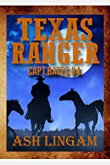 Texas Ranger 4: Western Fiction Adventure (Capt. Bates) Kindle Edition