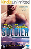 My Broken Soldier (Love Conquers Life Book 2)