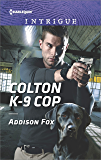Colton K-9 Cop (The Coltons of Shadow Creek)