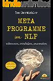 Metaprogramme im NLP: erkennen, verstehen, anwenden (Buch und eBook schreiben 4) (German Edition)