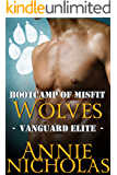 Bootcamp of Misfit Wolves: Shifter Romance (Vanguard Elite Book 1)