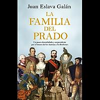 La familia del Prado: Un paseo desenfadado y sorprendente por el museo de los Austrias y los Borbones