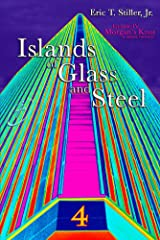 Islands of Glass and Steel (Morgan's Knot - A Serial Fantasy Book 4) Kindle Edition