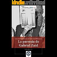 Los intelectuales en el reino de PRIracusa: La parresia de Gabriel Zaid